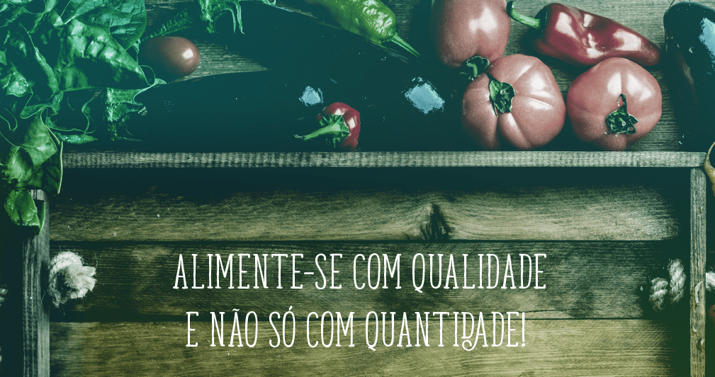 Alimente-se com qualidade e não só com quantidade! Por que só contar calorias não funciona?